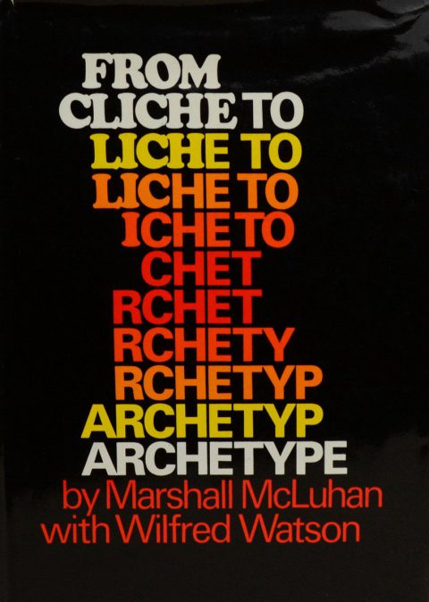 McCluhan_Cliche_To_Archetype